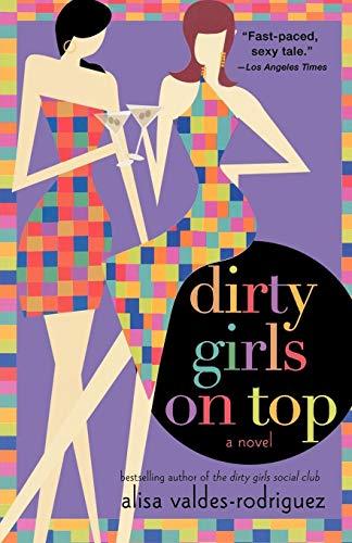 9780312349813: Dirty Girls on Top: A Novel