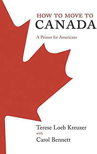 9780312349868: How to Move to Canada: A Primer for Americans