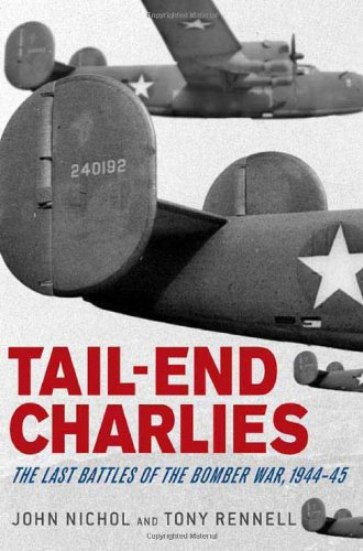 9780312349875: Tail-End Charlies: The Last Battles of the Bomber War, 1944--45