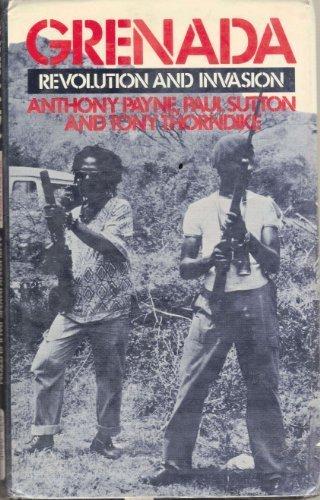 Grenada: Revolution and invasion: Anthony Payne