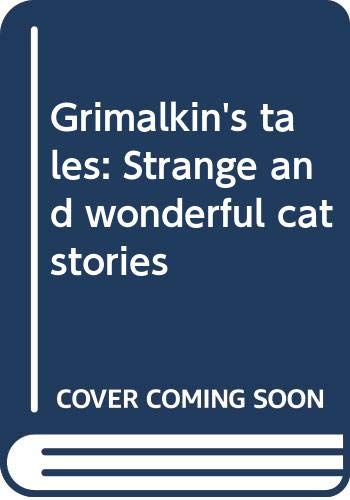 9780312350574: Grimalkin's tales: Strange and wonderful cat stories
