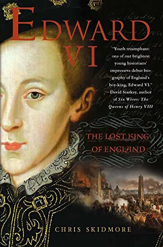 9780312351427: Edward VI: The Lost King of England