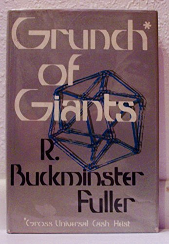 Grunch of Giants: R. Buckminster Fuller