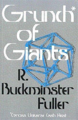Grunch of Giants: Fuller, R. Buckminster