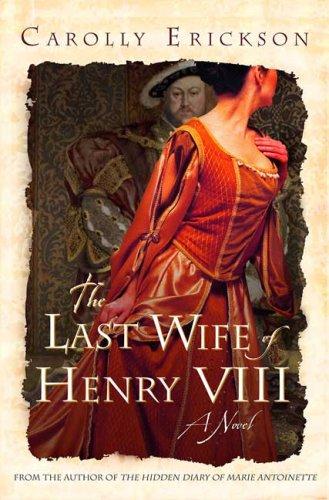 9780312352189: The Last Wife of Henry VIII: A Novel