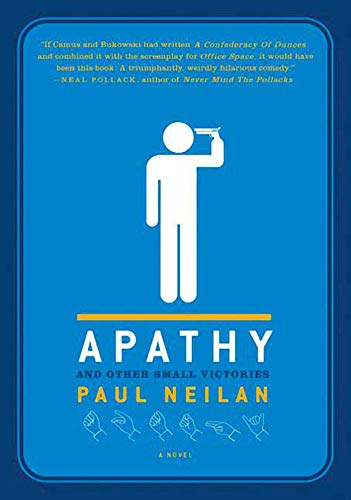 9780312352196: Apathy and Other Small Victories: A Novel
