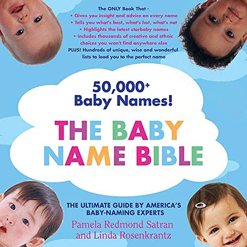 9780312352202: The Baby Name Bible: The Ultimate Guide By America's Baby-Naming Experts