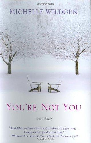9780312352295: You're Not You: A Novel