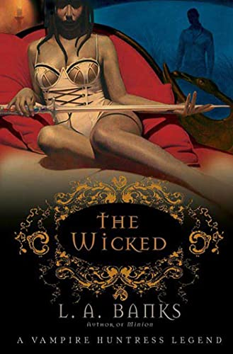 9780312352363: The Wicked (Vampire Huntress Legends)