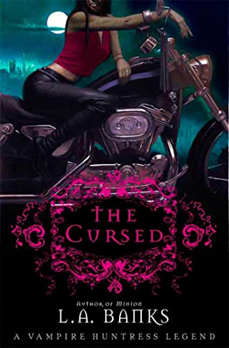 The Cursed (Vampire Huntress Legends): L. A. Banks