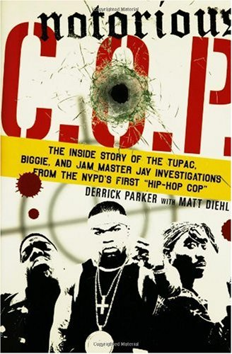 9780312352516: Notorious C.O.P.: The Inside Story of the Tupac, Biggie, and Jam Master Jay Investigations from NYPD's First