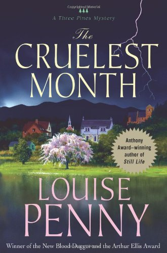 The Cruelest Month (Three Pines Mysteries, No. 3): Penny, Louise