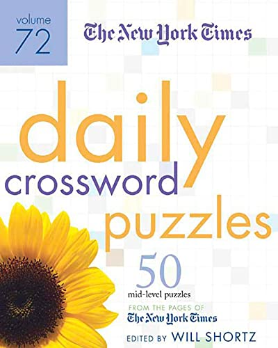 9780312352608: The New York Times Daily Crossword Puzzles Volume 72: 50 Mid-Level Puzzles from the Pages of The New York Times