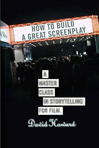 9780312352622: How to Build a Great Screenplay: A Master Class in Storytelling for Film