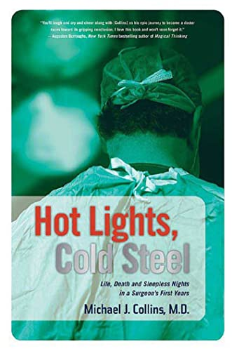 9780312352691: Hot Lights, Cold Steel: Life, Death and Sleepless Nights in a Surgeon's First Years
