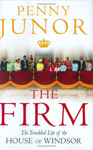 9780312352745: Firm: The Troubled Life of the House of Windsor