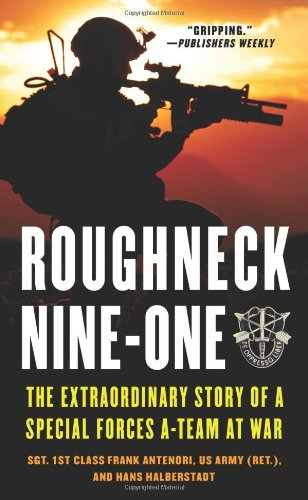 9780312353322: Roughneck Nine-One: The Extraordinary Story of a Special Forces A-team at War