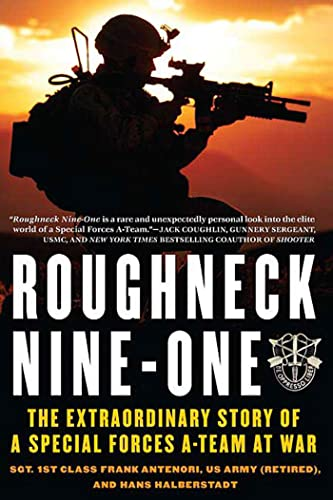 9780312353339: Roughneck Nine One: The Extraordinary Story of a Special Forces A-team at War