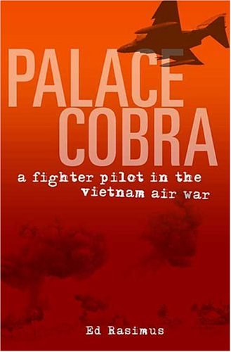9780312353568: Palace Cobra: A Fighter Pilot in the Vietnam Air War