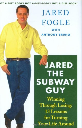 9780312353582: Jared, the Subway Guy: Winning Through Losing: 13 Lessons for Turning Your Life Around