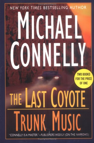 The Last Coyote/Trunk Music (Harry Bosch): Michael Connelly