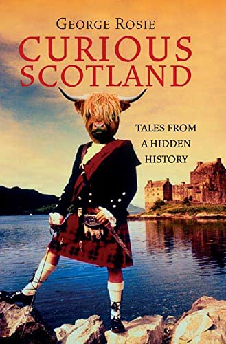 9780312354169: Curious Scotland: Tales from a Hidden History