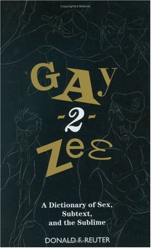 9780312354275: Gay-2-Zee: A Dictionary of Sex, Subtext, and the Sublime