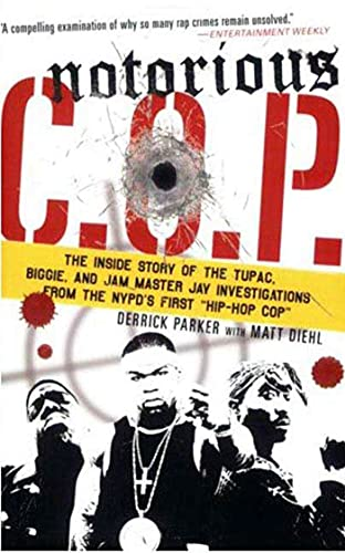 "9780312354299: Notorious C.O.P.: The Inside Story of the Tupac, Biggie, and Jam Master Jay Investigations from the NYPD's First ""Hip-Hop Cop"""