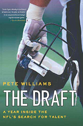 9780312354398: The Draft: A Year Inside the NFL's Search for Talent