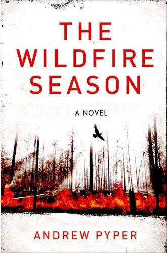 9780312354541: The Wildfire Season: A Novel