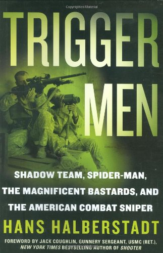 9780312354565: Trigger Men: Shadow Team, Spider-Man, the Magnificent Bastards, and the American Combat Sniper