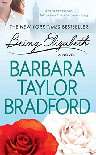 Being Elizabeth (Ravenscar Series): Bradford, Barbara Taylor