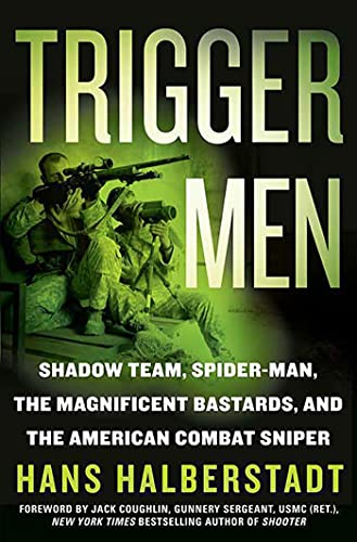 9780312354725: Trigger Men: Shadow Team, Spider-Man, the Magnificent Bastards, and the American Combat Sniper