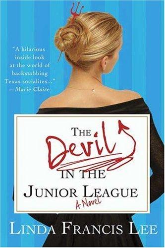 The Devil in the Junior League: Linda Francis Lee