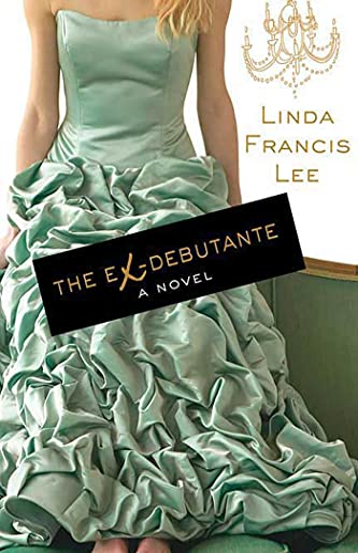 The Ex-Debutante: Lee, Linda Francis