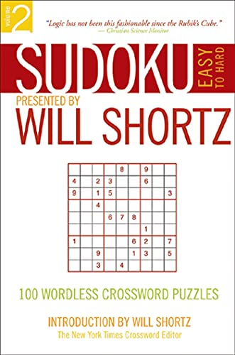 9780312355036: Sudoku Easy to Hard Presented by Will Shortz, Volume 2: 100 Wordless Crossword Puzzles