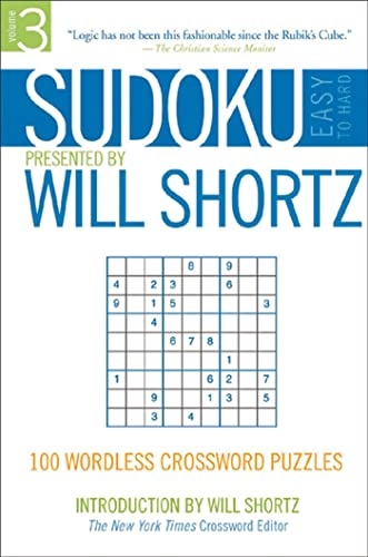 9780312355043: Sudoku Easy to Hard Presented by Will Shortz, Volume 3: 100 Wordless Crossword Puzzles