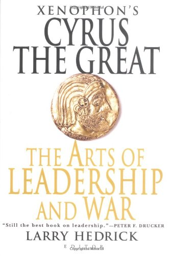 9780312355319: Xenophon's Cyrus the Great: The Arts of Leadership and War