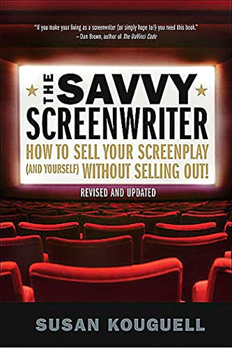 9780312355753: The Savvy Screenwriter: How to Sell Your Screenplay (and Yourself) Without Selling Out!