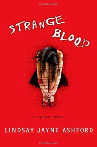 Strange Blood: A Crime Novel: Ashford, Lindsay Jayne