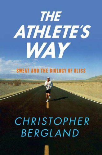9780312355869: The Athlete's Way: Sweat and the Biology of Bliss