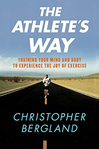 9780312355876: The Athlete's Way: Training Your Mind and Body to Experience the Joy of Exercise