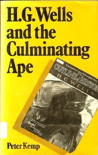 H.G. Wells and the Culminating Ape: Kemp, Peter