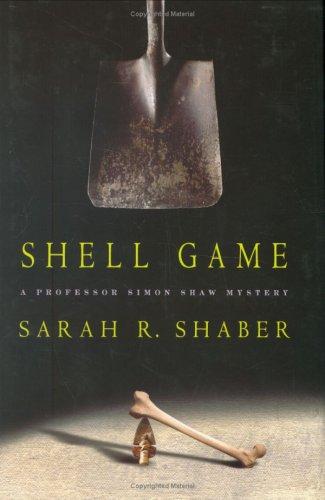 Shell Game, a Professor Simon Shaw Mystery: Shaber, Sarah R.