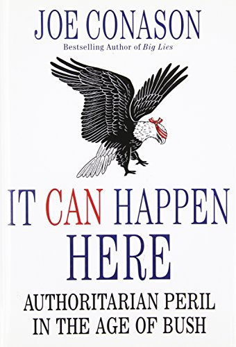 9780312356057: It Can Happen Here: Authoritarian Peril in the Age of Bush