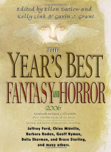 THE YEAR'S BEST FANTASY AND HORROR NINETEENTH: Datlow, Ellen, and