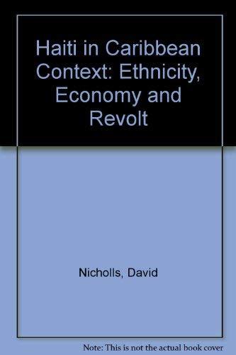9780312356590: Haiti in Caribbean Context: Ethnicity, Economy and Revolt