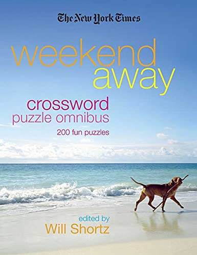 The New York Times Weekend Away Crossword Puzzle Omnibus: 200 Fun Puzzles (New York Times Crosswo...