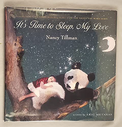 9780312356774: [It's Time to Sleep, My Love] (By: Eric Metaxas) [published: September, 2008]