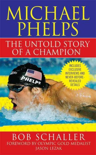 9780312357375: Michael Phelps: The Untold Story of a Champion